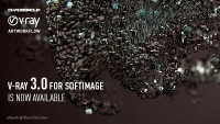 Chaos Group News:  V-Ray 3.0 for Softimage Now Available