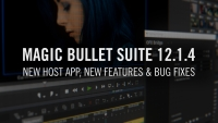 SOFTWARE UPDATE: Magic Bullet Suite 12.1.4 Maintenance Release